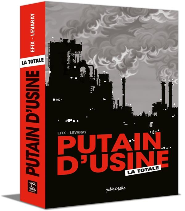 PUTAIN D'USINE - LA TOTALE